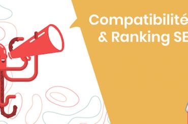 Compatibilité mobile & ranking SEO