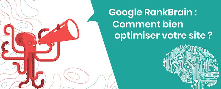 Google RankBrain : Comment bien optimiser votre site ?